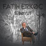 Fatih Erkoç – 5boyut