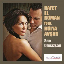 Rafet El Roman –  Sen Olmazsan