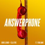 Banx & Ranx, Ella Eyre – Answerphone ft. Yxng Bane