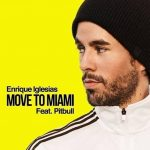 Enrique Iglesias – MOVE TO MIAMI ft. Pitbull