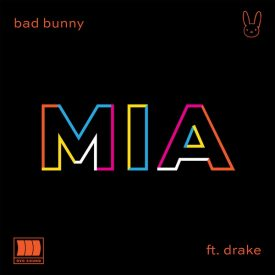 Bad Bunny – Mia feat. Drake