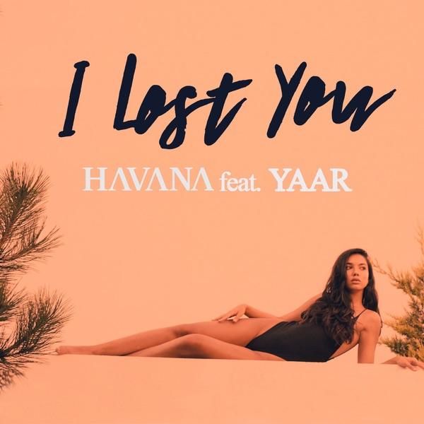 HAVANA -  I lost you  feat Yaar