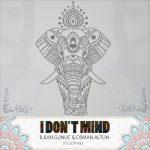 İlkan Günüç & Osman Altun – I Dont Mind ft Sophie