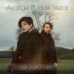 Aydilge & Halil Sezai – Aşk Yüzünden