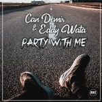 Can Demir  Eddy Wata – Party With Me