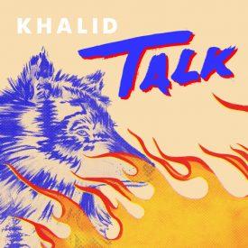 Khalid – Talk