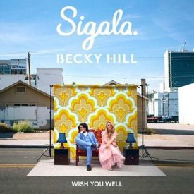 Sigala & Becky Hill – Wish You Well
