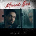 Murat Boz – Sevgilim