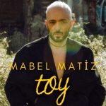 Mabel Matiz – Toy