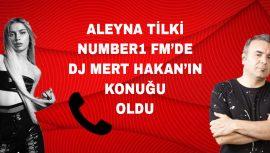 ALEYNA TİLKİ, DJ MERT HAKAN'IN KONUĞU OLDU